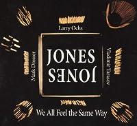 We All Feel the Same Way by Jones Jones (2013-05-03)