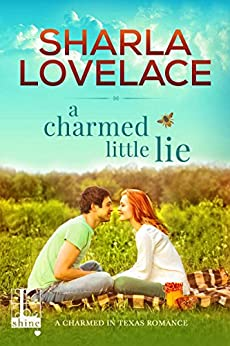 A Charmed Little Lie (Charmed in Texas Book 1) by [Lovelace, Sharla]