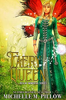 Faery Queen (Realm Immortal Series Book 2) by [Pillow, Michelle M.]