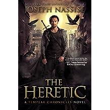 The Heretic: A Templar Chronicles Urban Fantasy Thriller (The Templar Chronicles Book 1)