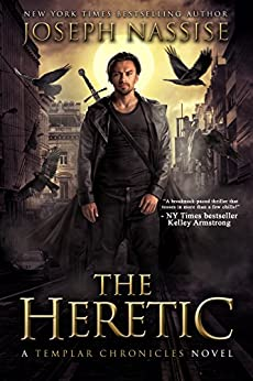 The Heretic: A Templar Chronicles Urban Fantasy Thriller (The Templar Chronicles Book 1) by [Nassise, Joseph]