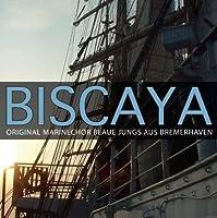 Biscaya - Original Marinechor Blaue Jungs aus Bremerhaven