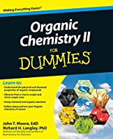 Organic Chemistry II For Dummies (For Dummies Series)