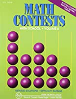 Math Contests For High School: School Years: 2006-2007 Through 2010-2011