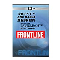FRONTLINE: Money and March Madness, Who's Afraid of Al Weiwei, The Private Life of Bradley Manning DVD