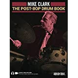 The Post-bop Drum Book: A Complete Overview of Contemporary Jazz Drumming Book With Online Audio & Video