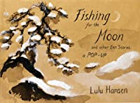 Fishing for the Moon and Other Zen Stories: A Pop-up
