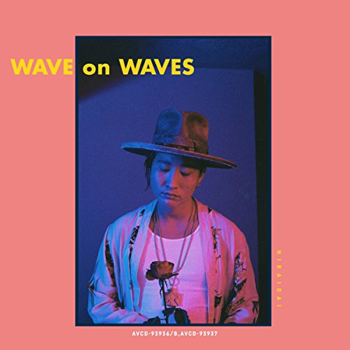 平井大 (Dai Hirai) – WAVE on WAVES [FLAC + AAC 256 / WEB] [2018.07.04]