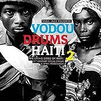 Vodou Drums In Haiti 2: The Living Gods of Haiti - 21st Century Ritual Drums & Spirit Possession [12 inch Analog]