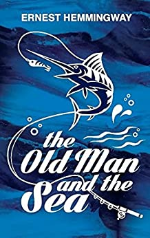 Old Man And The Sea by [Ernest Hemingway]
