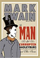 The Man That Corrupted Hadleyburg and Other Stories: Library Edition
