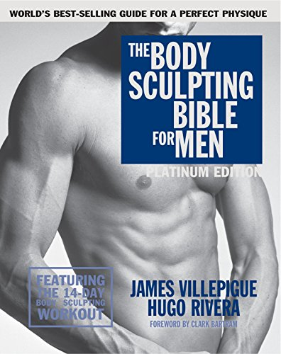 The Body Sculpting Bible for Men, Fourth Edition: The Ultimate Men's Body Sculpting and Bodybuilding Guide Featuring the Best Weight Training Workouts ... to Gain Muscle & Burn Fat (English Edition)