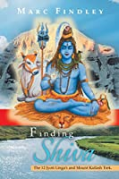 Finding Shiva: The 12 Jyoti Linga's and Mount Kilash Trek