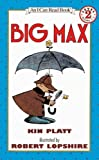 Big Max (I Can Read Books: Level 2)