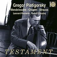 Gregor Piatigorsky Plays Mendelssohn Chopin