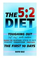 The 5:2 Diet (Toughing Out the First 10 Days)