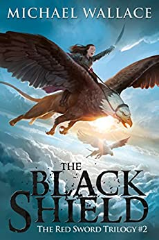 The Black Shield (The Red Sword Book 2) by [Wallace, Michael]