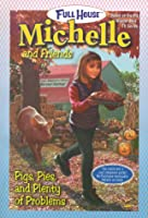 Pigs, Pies, and Plenty of Problems (Full House Michelle,No.28)