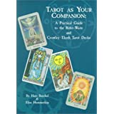 Tarot As Your Companion: A Practical Guide to the Rider-Waite and Crowley Thoth Tarot Decks
