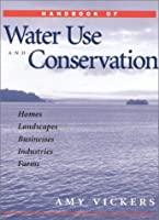Handbook of Water Use and Conservation: Homes, Landscapes, Businesses, Industries, Farms