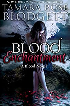 Blood Enchantment (#6): New Adult Dark Paranormal Romance (The Blood Series) by [Blodgett, Tamara Rose]