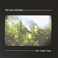 Epic Garden Music by SAD LOVERS & GIANTS (2009-02-24)