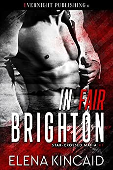 In Fair Brighton (Star-Crossed Mafia Book 1) by [Kincaid, Elena]