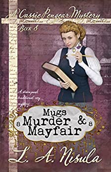 Mugs, Murder, and Mayfair (Cassie Pengear Mysteries Book 8) by [Nisula, L. A.]