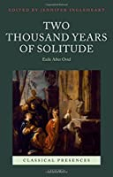 Two Thousand Years of Solitude: Exile After Ovid (Classical Presences)