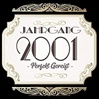 Jahrgang 2001 Perfekt Gereift: Geschenk zum 18. Geburtstag Geschenk Geburtstagsparty Gaestebuch Eintragen von Wuenschen / Design: Gold Banner
