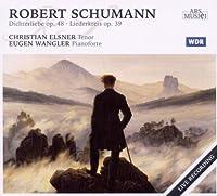 Dichterliebe Op. 48; Liederkreis Op. 39 (2010-08-31)