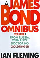 A James Bond Omnibus: From Russia, With Love, Doctor No, Goldfinger