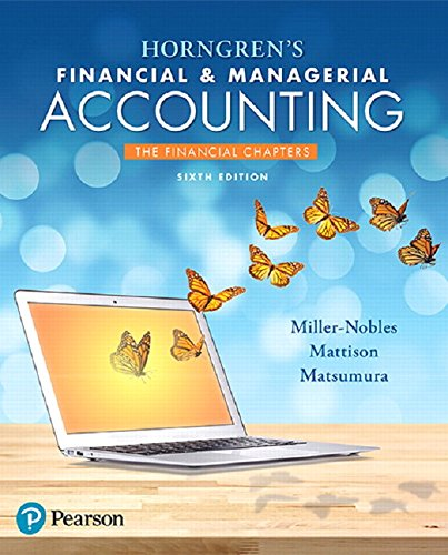 Download Horngren's Financial & Managerial Accounting, The Financial Chapters (6th Edition) 0134486846