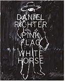 Daniel Richter: Pick Flag White Horse