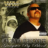 Gangster By Blood by MR. CHINO GRANDE (2005-05-03)