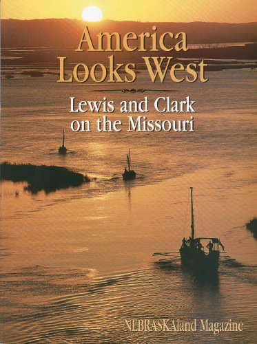 Download America Looks West: Lewis and Clark on the Missouri 0962595969