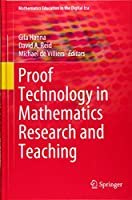 Proof Technology in Mathematics Research and Teaching (Mathematics Education in the Digital Era)