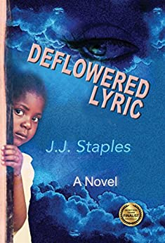 Deflowered Lyric by [Staples, J J]