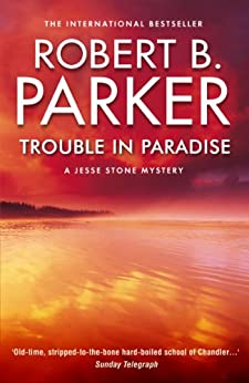 Trouble in Paradise (The Jesse Stone Series) by [Parker, Robert B.]