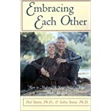 Embracing Each Other: How to Make All Your Relationships Work for You