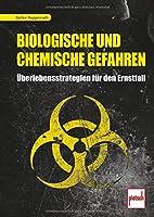 Biologische und chemische Gefahren: Ueberlebensstrategien fuer den Ernstfall