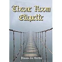 Throne Room Etiquette