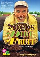 Seeds, Dirt, Fruit