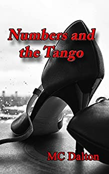 Numbers and the Tango: Romantic Suspense by [Dalton, MC]