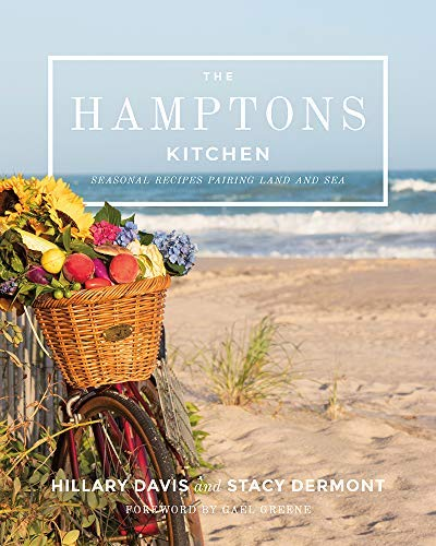 The Hamptons Kitchen: 100 Recipes Pairing Land and Sea (English Edition)