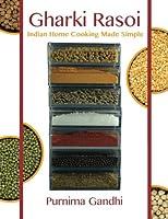 Gharki Rasoi: Indian Home Cooking Made Simple