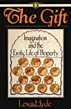 The Gift: Imagination and the Erotic Life of Property (Vintage)