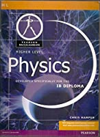Physics-Higher Level-Pearson Baccaularete for Ib Diploma Programs (Pearson International Baccalaureate Diploma: International E)