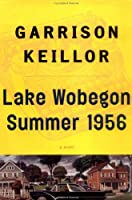 Lake Wobegon Summer 1956: A NOVEL
