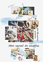 Mon carnet de recette: 100 recettes de cuisine sur pages décorées | index des recettes | prise de notes facilitée  | création  française | format 18x25cm